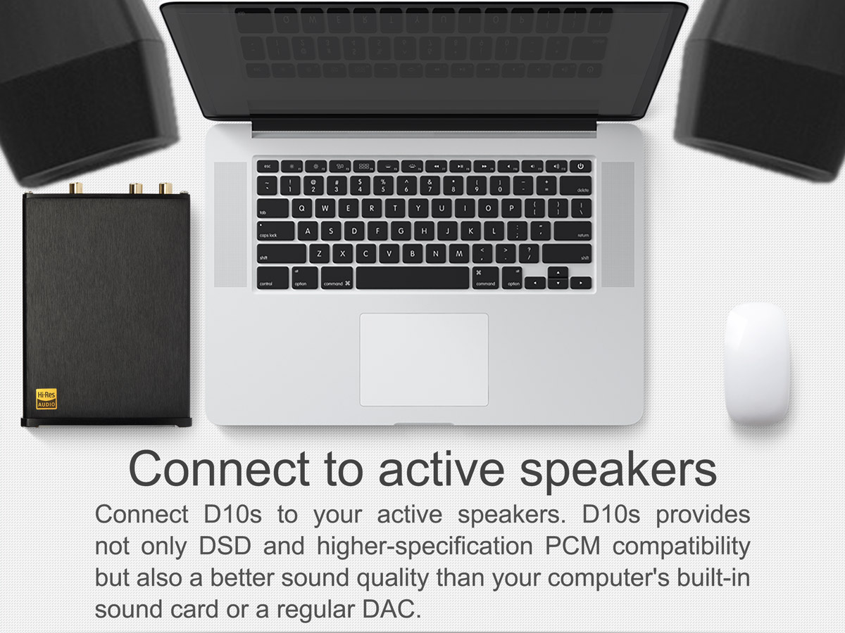 Connect your D10s to active speakers.
